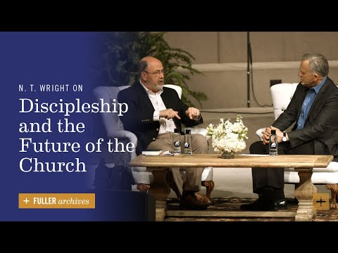N. T. Wright On Discipleship And The Future Of The Church