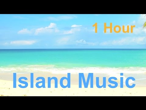 Island & Island Music: 2 Hours of the Best Island Music Playlist 2013 and 2014