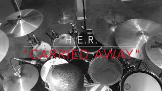 Carried Away by H.E.R. (COVER) Video