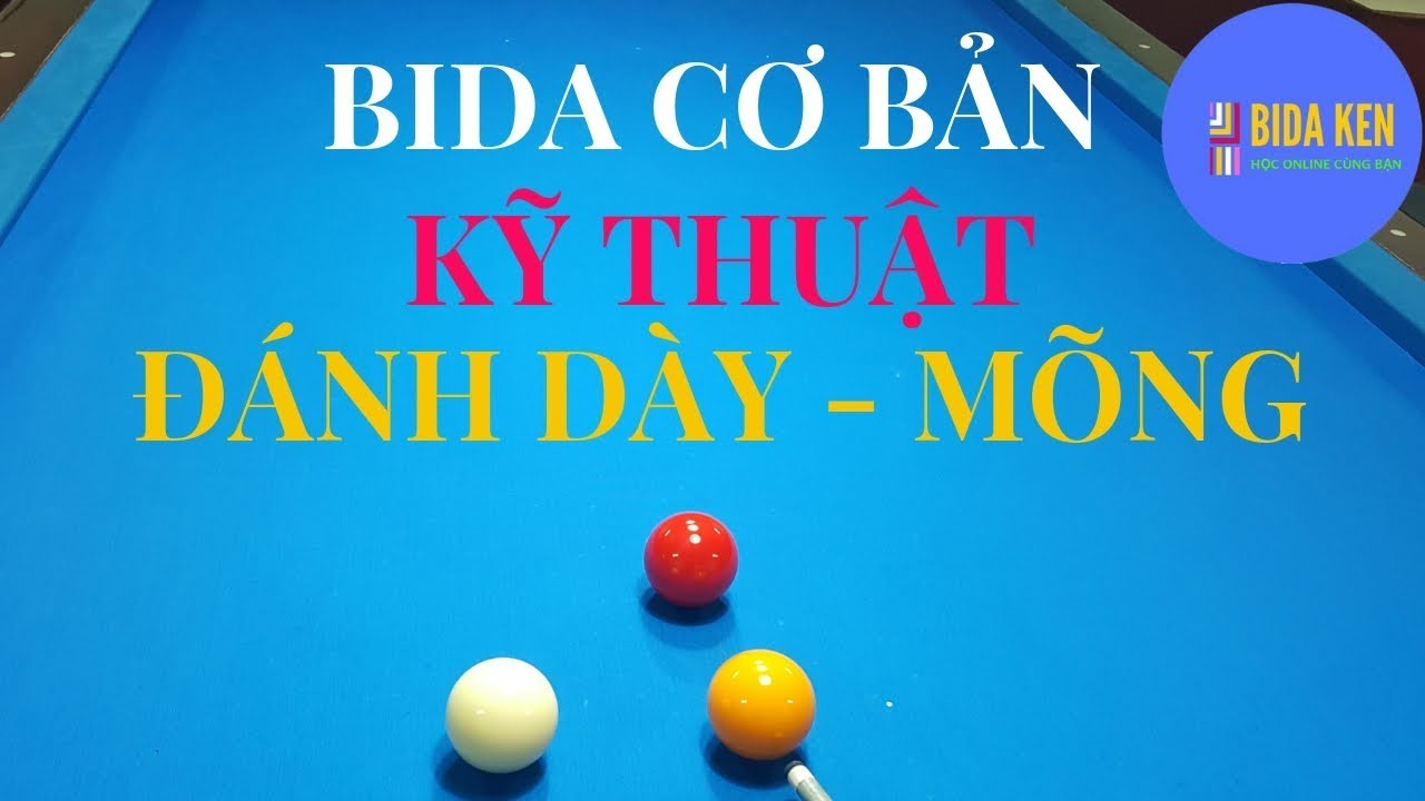 Bida cơ bản|Kỹ thuật đánh DÀY – MÕNG trong bida libre|BIDA KEN