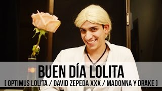 Video BUEN DÍA LOLITA [ PARODIA: OPTIMUS LOLITA / DAVID ZEPEDA XXX / MADONNA Y DRAKE ] download MP3, 3GP, MP4, WEBM, AVI, FLV Juli 2018