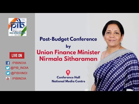 Union Budget 2019-20: Post-Budget Conference by Union Finance Minister Nirmala Sitharaman