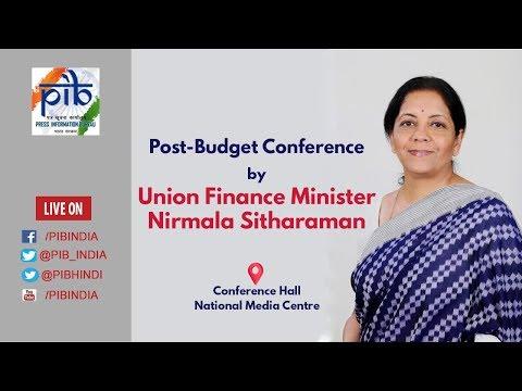 Union Budget 2019-20: Post-Budget Conference by Union Finance Minister Nirmala Sitharaman