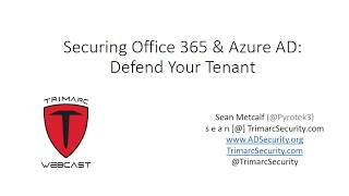 Securing Office 365 and Azure AD Defend Your Tenant