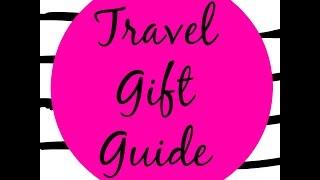 Travel Gift Guide Thumbnail