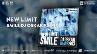 NEW LIMIT - SMILE (DJ OSKAR REMIX)