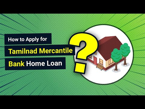 How To Apply For Tamilnad Mercantile Bank Home Loan?