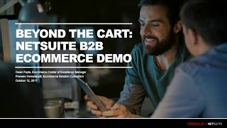 Beyond the Cart: NetSuite B2B Ecommerce Product Demo