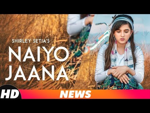 Shirley Setia | News | Naiyo Jaana | Releasing On 6th Dec 2018 |Speed Records Mp3