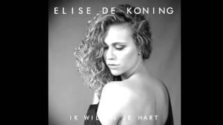 Elise de Koning - Ik Wil In Je Hart (Audio Video)