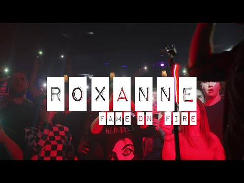 Fame On Fire - Roxanne (Official Music Video)