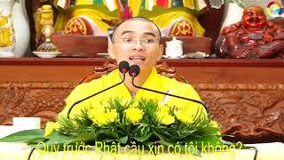 VẤN ĐÁP 244:Quỳ trước Phật cầu xin có tội không?(ĐĐ Thích Thiện Tuệ)