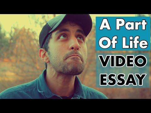 A Part Of Life - Video Essay