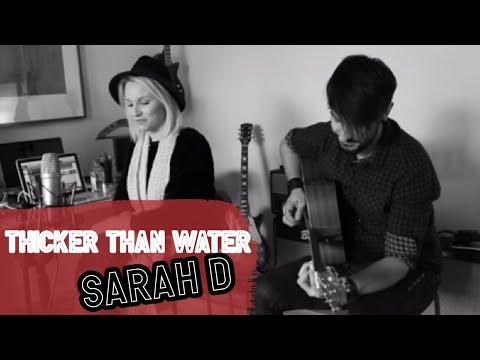 Thicker Than Water - Sarah D (ORIGINAL)