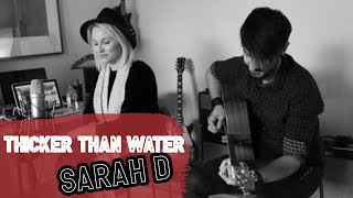 Thicker Than Water - Sarah D (ORIGINAL)