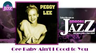 Peggy Lee - Gee Baby Ain