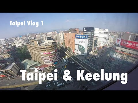 TAIPEI CITY & KEELUNG - Taiwan Vlog 2016 (Part 1)