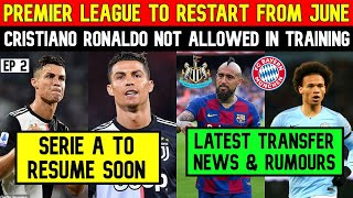 Cristiano Ronaldo back in Italy Premier League Serie A can resume in June Transfer News