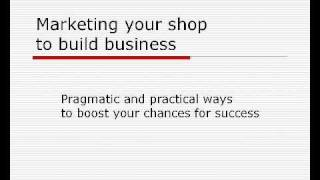 Marketing Your Shop To Build Business (1 Of 4)