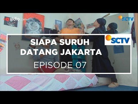 Siapa Suruh Datang Jakarta - Episode 07