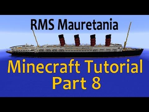 RMS Mauretania, Minecraft Tutorial Part 8