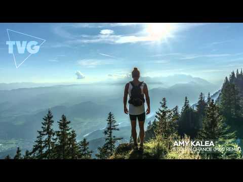 Amy Kalea - Stolen Chance (MKJ Remix)
