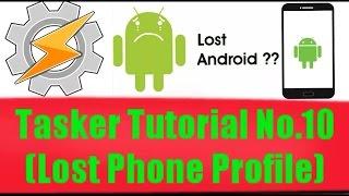 Tasker Tutorial No.10 (Lost Phone Profile)