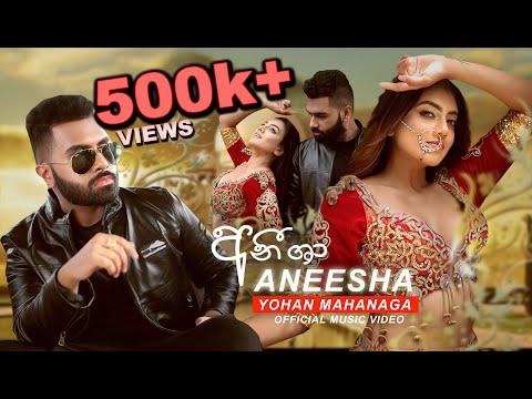 Aneesha (අනීශා) | Yohan Mahanaga | Official Music Video