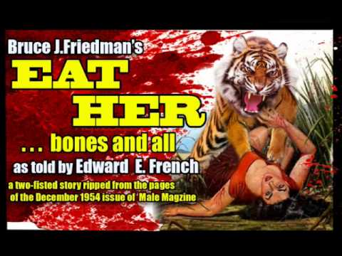 Eat Her....Bones and All written by Bruce Jay Friedman as told by Edward E.French