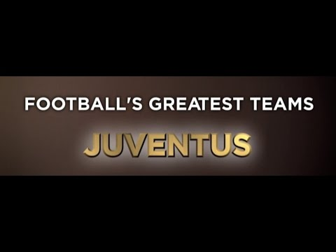 Football's Greatest Teams - Juventus - Documentary [FULL] HD