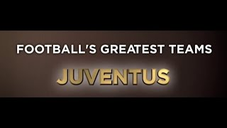 Football's Greatest Teams - Juventus - Documentary [FULL] HD
