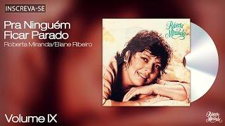 Roberta Miranda - Pra Ninguém Ficar Parado - Volume 9 - [Áudio Oficial]
