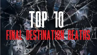 Top 10 Final Destination Deaths