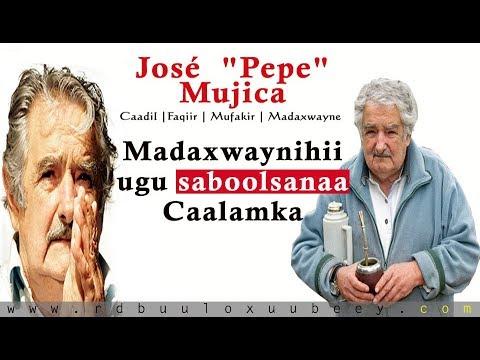 José Mujica | Madaxwaynihii Ugu Sabool sanaa Dunida Uguna Cadaalad wanaagsanaa