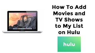 How To Add Movies and TV Shows to My List on Hulu