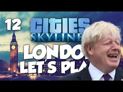 Cities: Skylines London Let's Play - LOOKING PURE?! Part 12