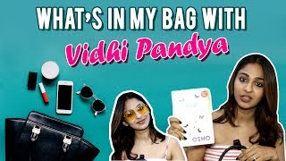Exclusive: What's in my bag with Vidhi Pandya