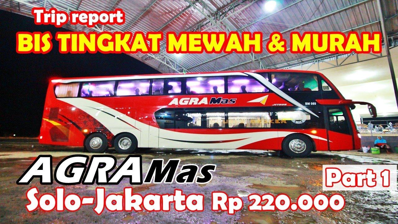 Naik Bus Tingkat Mewah Terbaru Agra Mas Mercy 2542 Jakarta Solo  Part 1