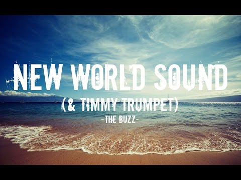New World Sound feat. Timmy Trumpet - The Buzz
