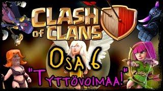 Clash of Clans - Osa 6 - TYTTÖVOIMAA! [Tyttötroopit!]