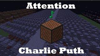 Charlie Puth - Attention - Minecraft Note Blocks 1.12 Mp3