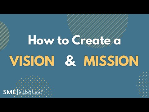 How To Create A Mission Statement And Vision Statement (With Examples)