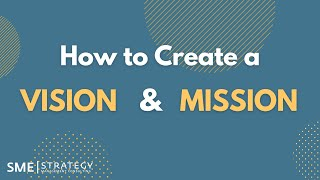 How to Create a Mission and Vision Statement (With Examples)