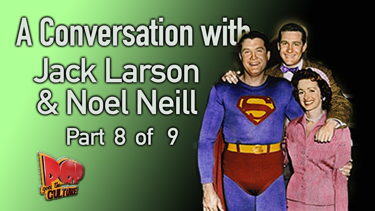 A Conversation with Jack Larson and Noel Neill Part 8 of 9