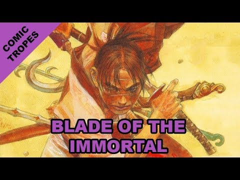 The Brutality and Beauty of Blade of the Immortal - Comic Tropes (Episode 77)