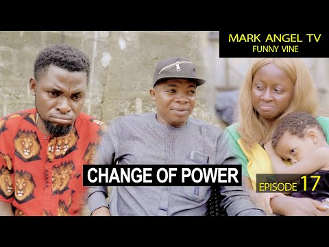 Change Of Power | Mark Angel TV | Our Compound