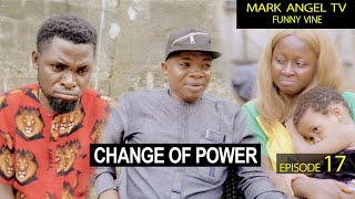 Change Of Power | Mark Angel TV | Episode 17 (Our Compound)