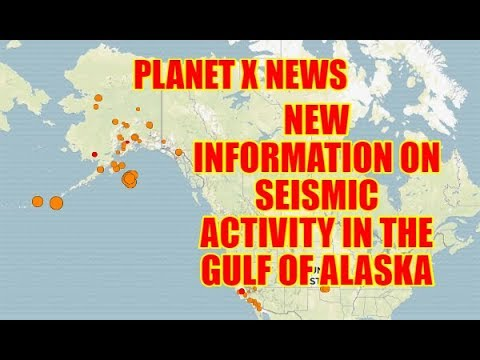 PLANET X NEWS - New Information on the Earthquakes in the Gulf of Alaska 1/28/18