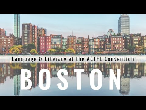 Language and Literacy at the ACTFL Conference, Boston