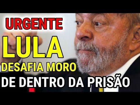 LULA DESAFIA O JUIZ SÉRGIO MORO DE DENTRO DA PRISÃO